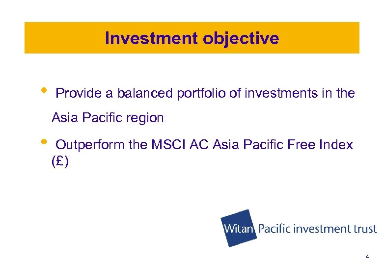 Investment objective • Provide a balanced portfolio of investments in the Asia Pacific region