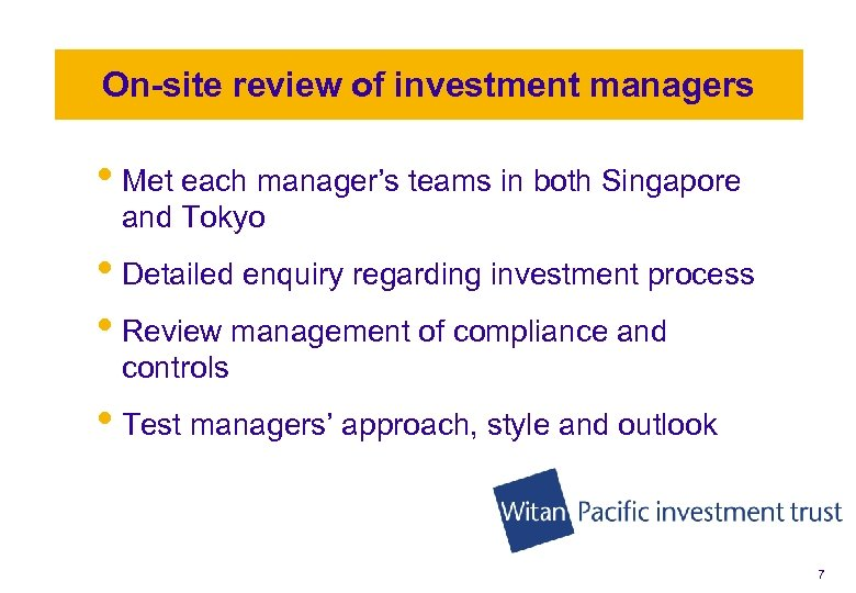 On-site review of investment managers • Met each manager's teams in both Singapore and
