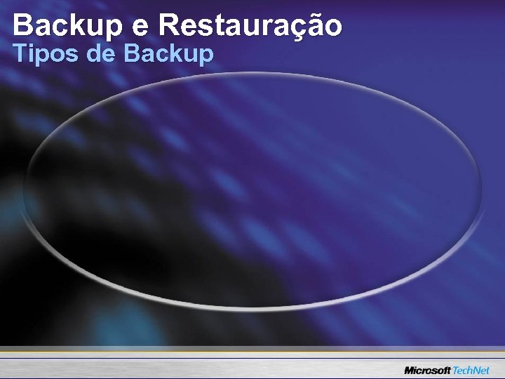 Backup e Restauração Tipos de Backup
