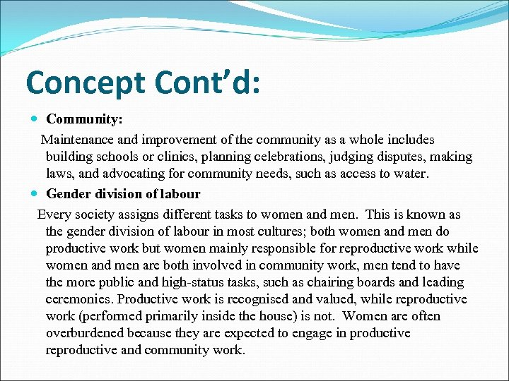 Concept Cont'd: Community: Maintenance and improvement of the community as a whole includes building