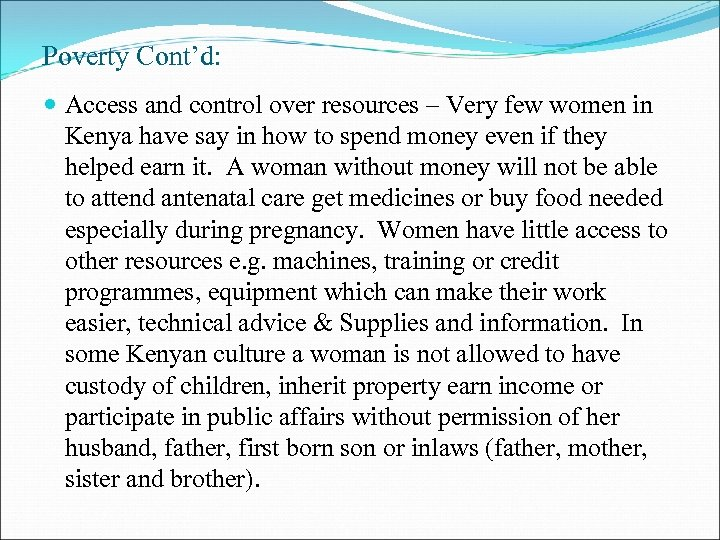 Poverty Cont'd: Access and control over resources – Very few women in Kenya have