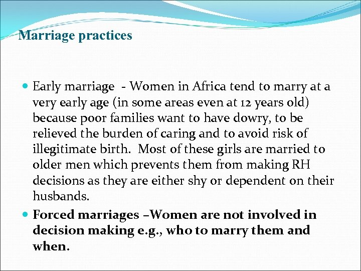Marriage practices Early marriage - Women in Africa tend to marry at a very