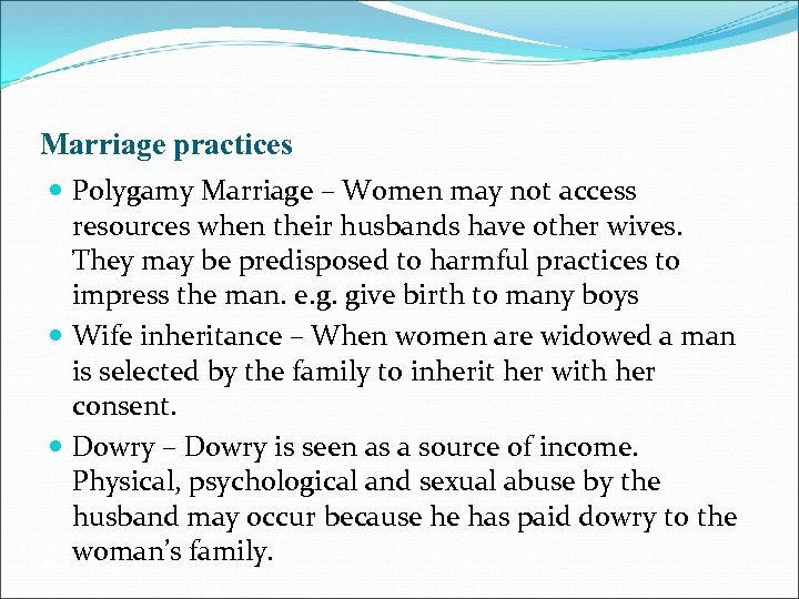 Marriage practices Polygamy Marriage – Women may not access resources when their husbands have