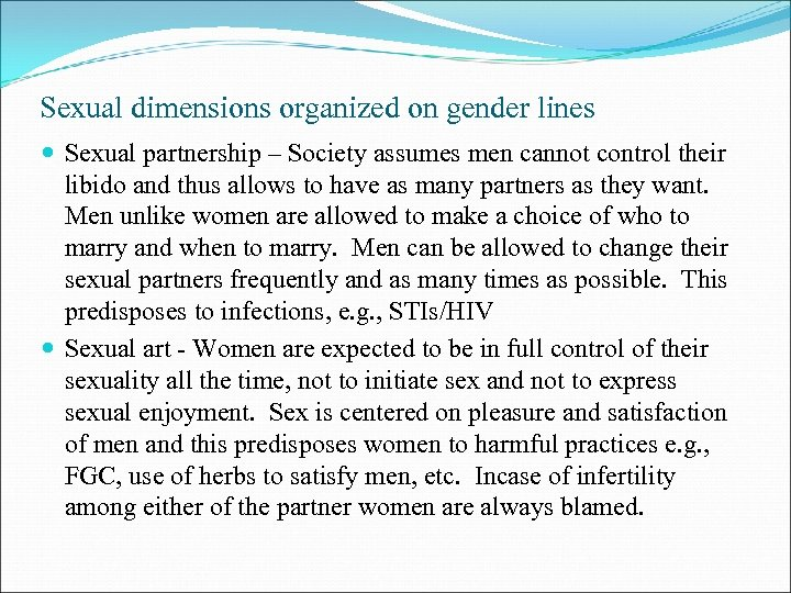 Sexual dimensions organized on gender lines Sexual partnership – Society assumes men cannot control