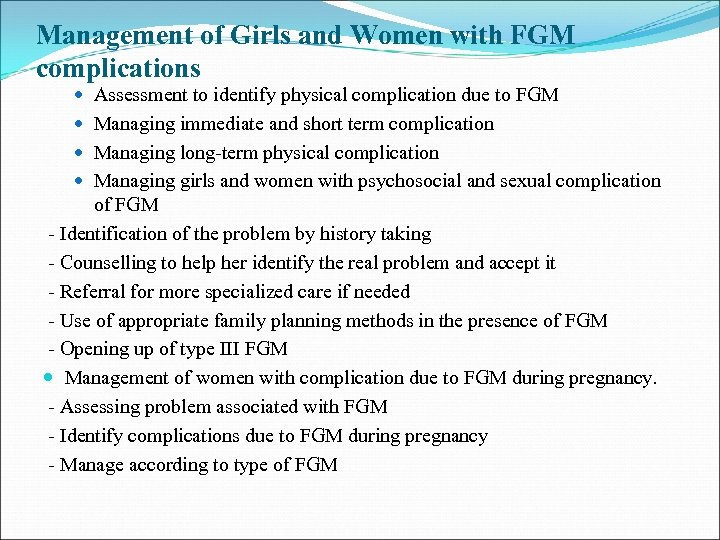 Management of Girls and Women with FGM complications Assessment to identify physical complication due