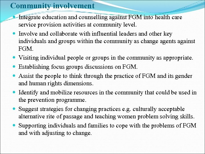 Community involvement Integrate education and counselling against FGM into health care service provision activities