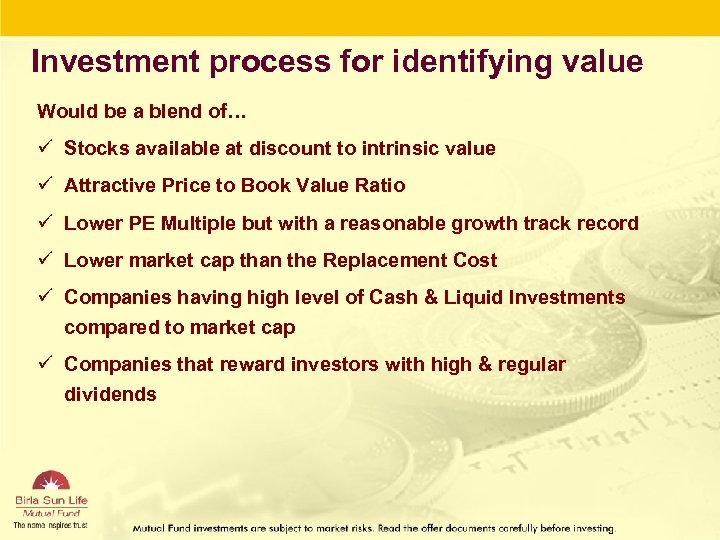 Investment process for identifying value Would be a blend of… ü Stocks available at
