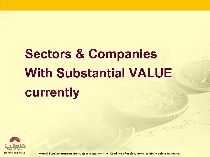 Sectors & Companies With Substantial VALUE currently