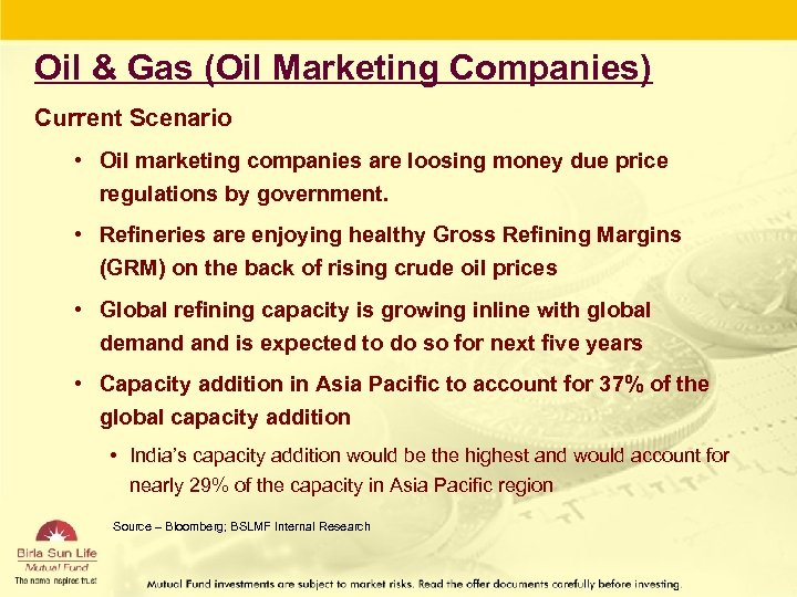 Oil & Gas (Oil Marketing Companies) Current Scenario • Oil marketing companies are loosing