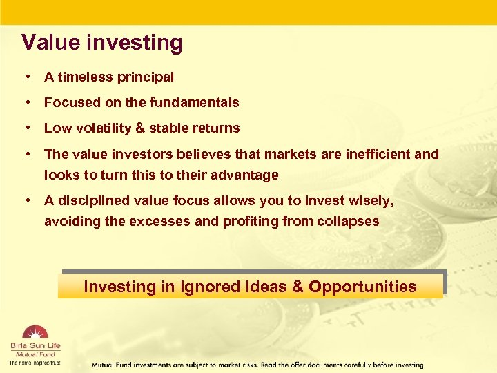 Value investing • A timeless principal • Focused on the fundamentals • Low volatility