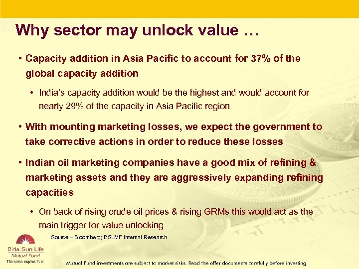 Why sector may unlock value … • Capacity addition in Asia Pacific to account