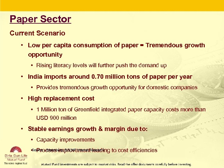 Paper Sector Current Scenario • Low per capita consumption of paper = Tremendous growth