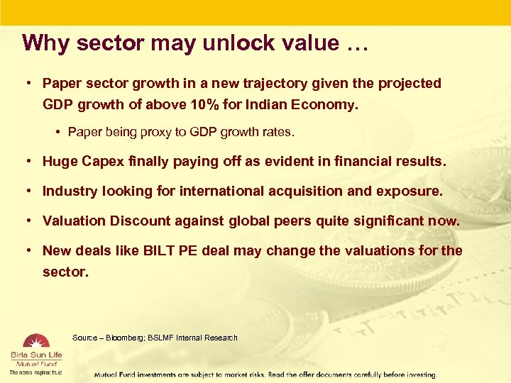 Why sector may unlock value … • Paper sector growth in a new trajectory