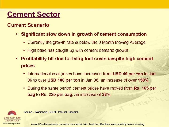 Cement Sector Current Scenario • Significant slow down in growth of cement consumption •