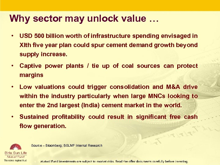 Why sector may unlock value … • USD 500 billion worth of infrastructure spending