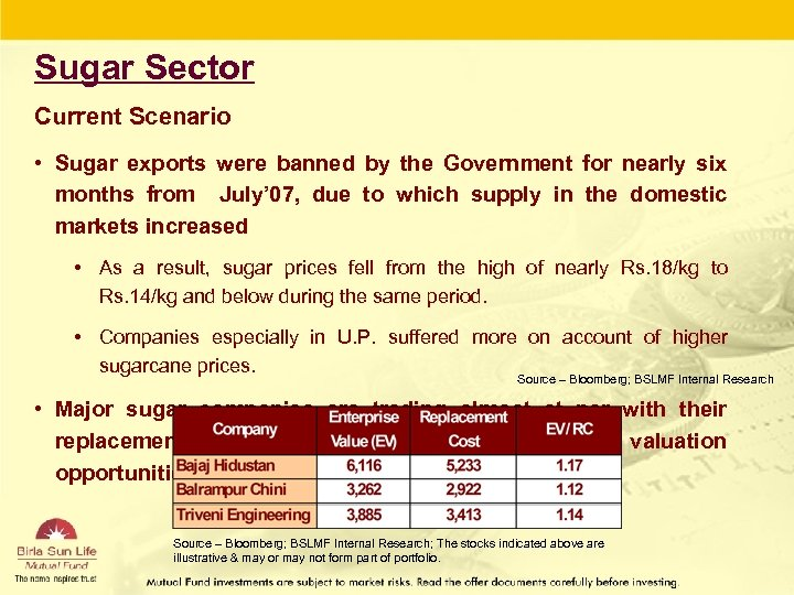 Sugar Sector Current Scenario • Sugar exports were banned by the Government for nearly