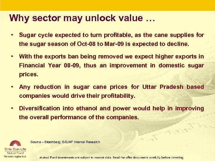 Why sector may unlock value … • Sugar cycle expected to turn profitable, as