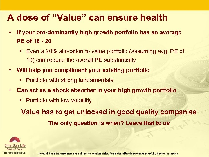 "A dose of ""Value"" can ensure health • If your pre-dominantly high growth portfolio"