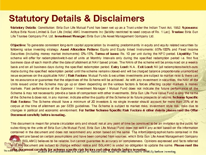 Statutory Details & Disclaimers Statutory Details: Constitution: Birla Sun Life Mutual Fund has been