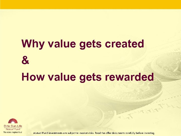 Why value gets created & How value gets rewarded