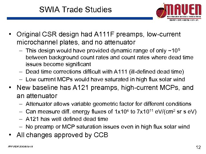 SWIA Trade Studies • Original CSR design had A 111 F preamps, low-current microchannel