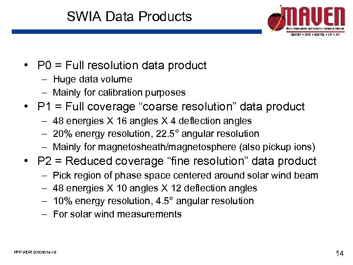 SWIA Data Products • P 0 = Full resolution data product – Huge data