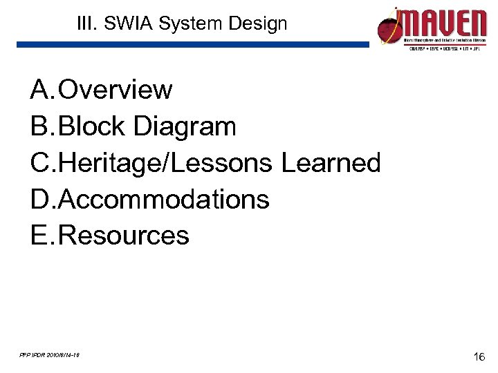 III. SWIA System Design A. Overview B. Block Diagram C. Heritage/Lessons Learned D. Accommodations