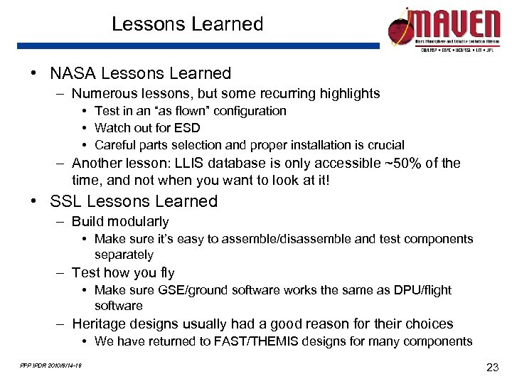 Lessons Learned • NASA Lessons Learned – Numerous lessons, but some recurring highlights •