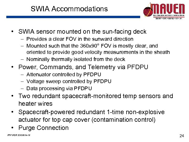 SWIA Accommodations • SWIA sensor mounted on the sun-facing deck – Provides a clear