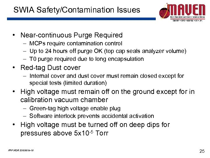 SWIA Safety/Contamination Issues • Near-continuous Purge Required – MCPs require contamination control – Up
