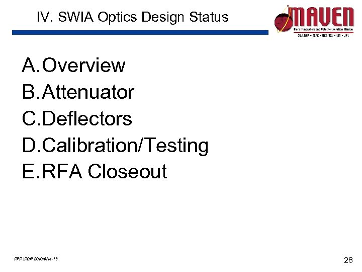 IV. SWIA Optics Design Status A. Overview B. Attenuator C. Deflectors D. Calibration/Testing E.
