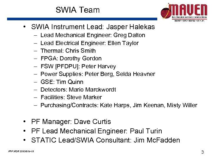 SWIA Team • SWIA Instrument Lead: Jasper Halekas – – – – – Lead