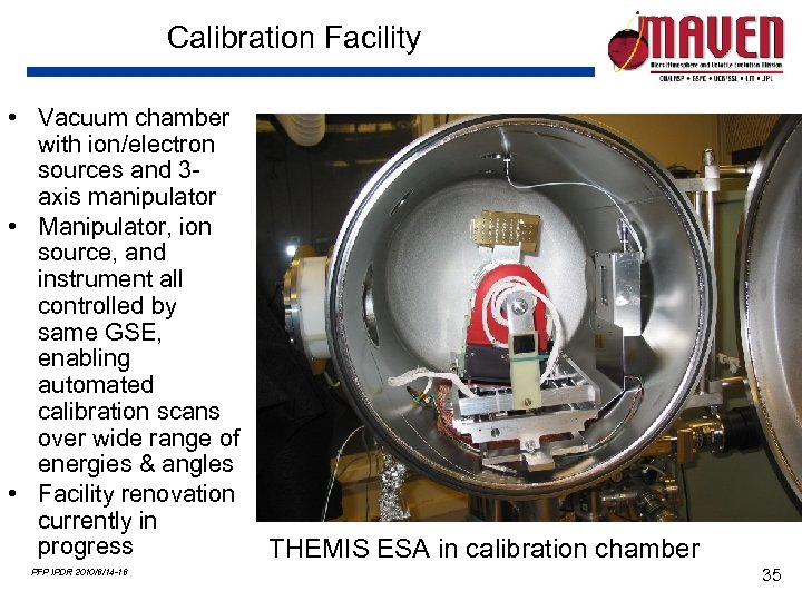 Calibration Facility • Vacuum chamber with ion/electron sources and 3 axis manipulator • Manipulator,