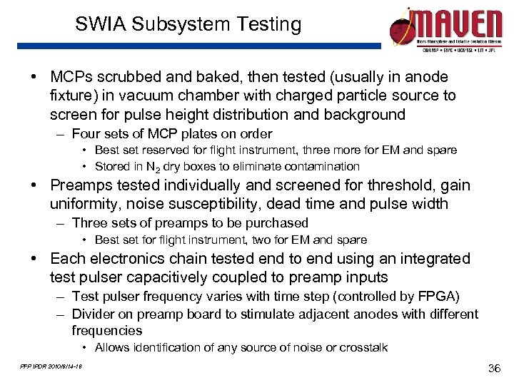 SWIA Subsystem Testing • MCPs scrubbed and baked, then tested (usually in anode fixture)