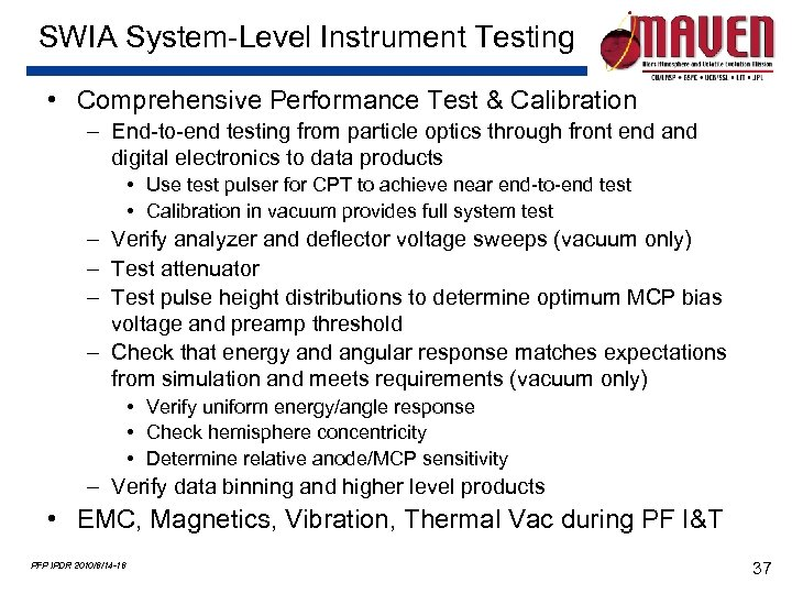 SWIA System-Level Instrument Testing • Comprehensive Performance Test & Calibration – End-to-end testing from