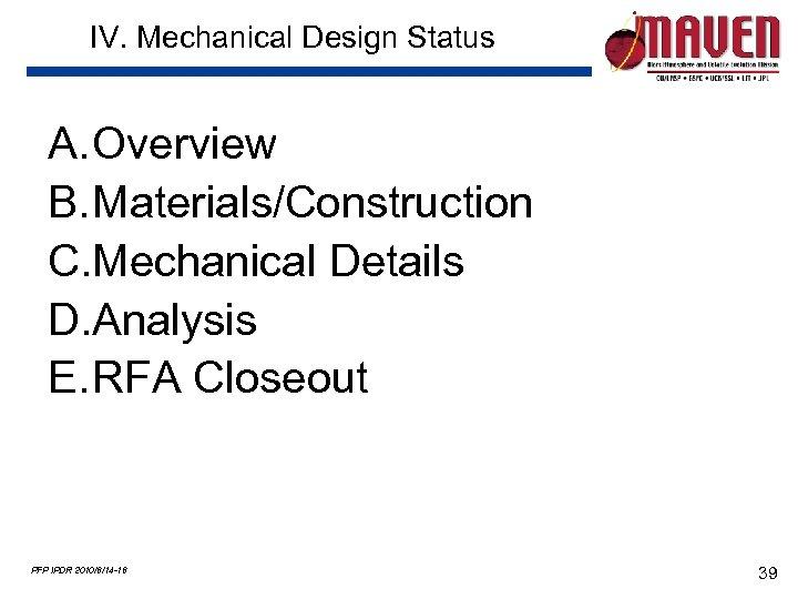 IV. Mechanical Design Status A. Overview B. Materials/Construction C. Mechanical Details D. Analysis E.