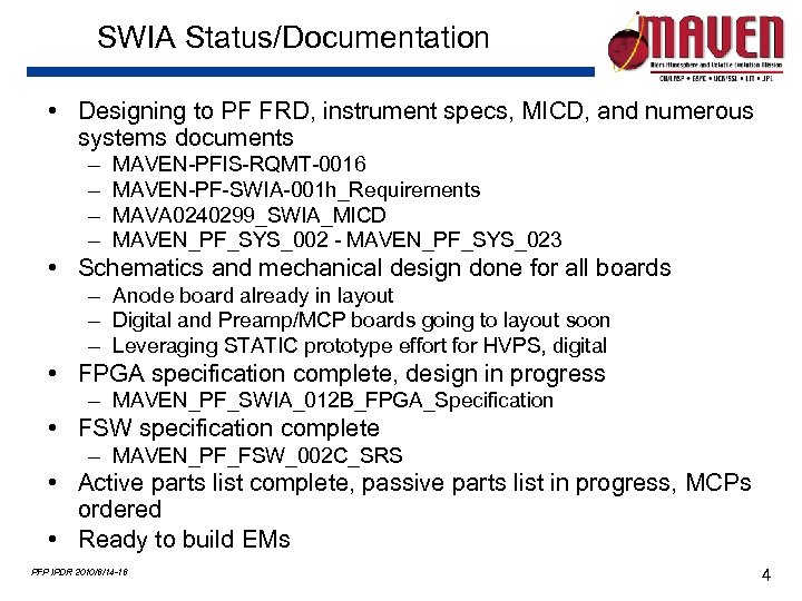 SWIA Status/Documentation • Designing to PF FRD, instrument specs, MICD, and numerous systems documents