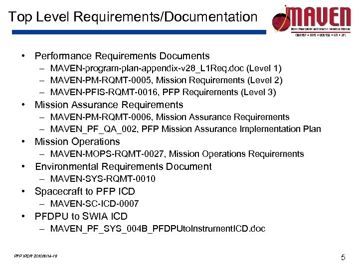 Top Level Requirements/Documentation • Performance Requirements Documents – MAVEN-program-plan-appendix-v 28_L 1 Req. doc (Level