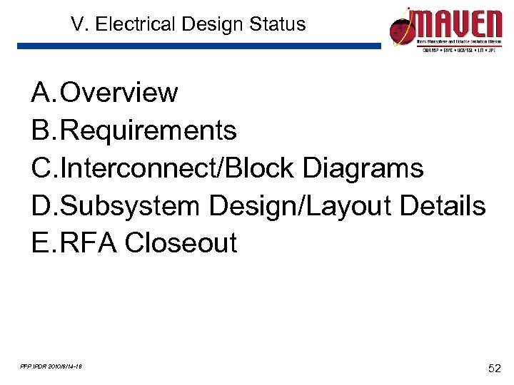 V. Electrical Design Status A. Overview B. Requirements C. Interconnect/Block Diagrams D. Subsystem Design/Layout
