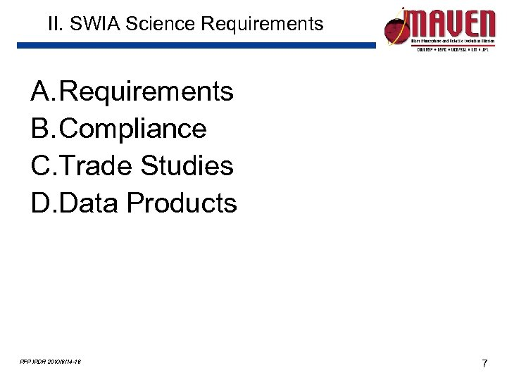 II. SWIA Science Requirements A. Requirements B. Compliance C. Trade Studies D. Data Products