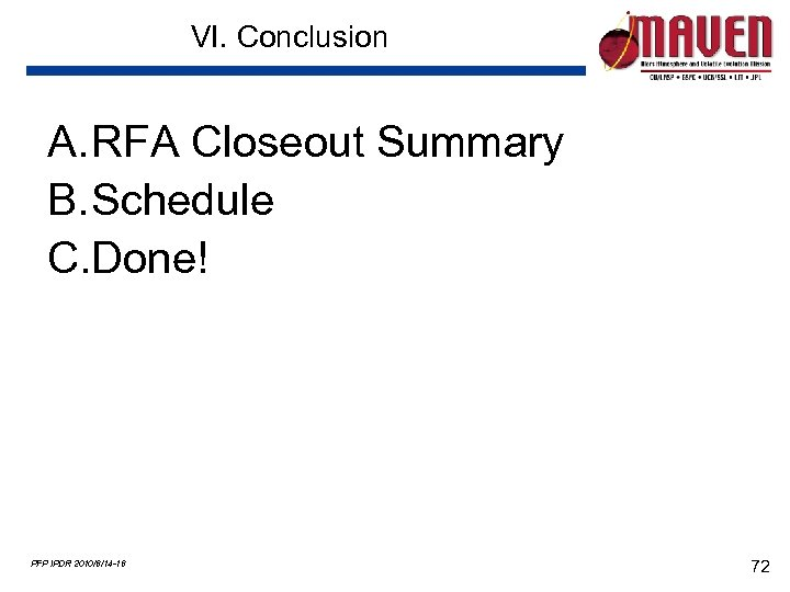 VI. Conclusion A. RFA Closeout Summary B. Schedule C. Done! PFP IPDR 2010/6/14 -16