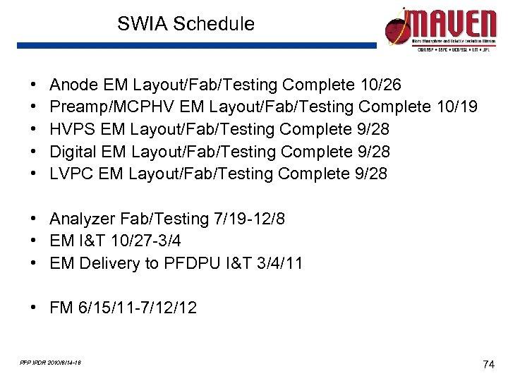 SWIA Schedule • • • Anode EM Layout/Fab/Testing Complete 10/26 Preamp/MCPHV EM Layout/Fab/Testing Complete