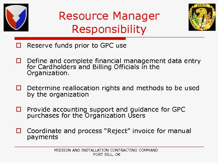 Resource Manager Responsibility o Reserve funds prior to GPC use o Define and complete
