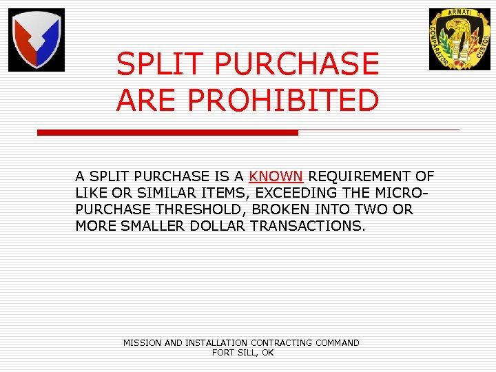 SPLIT PURCHASE ARE PROHIBITED A SPLIT PURCHASE IS A KNOWN REQUIREMENT OF LIKE OR