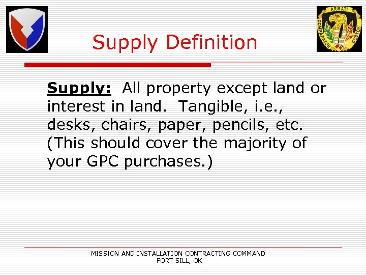 Supply Definition Supply: All property except land or interest in land. Tangible, i. e.