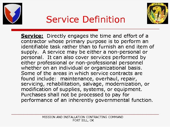 Service Definition Service: Directly engages the time and effort of a contractor whose primary