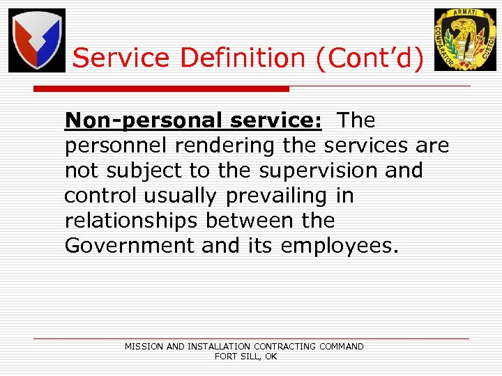 Service Definition (Cont'd) Non-personal service: The personnel rendering the services are not subject to