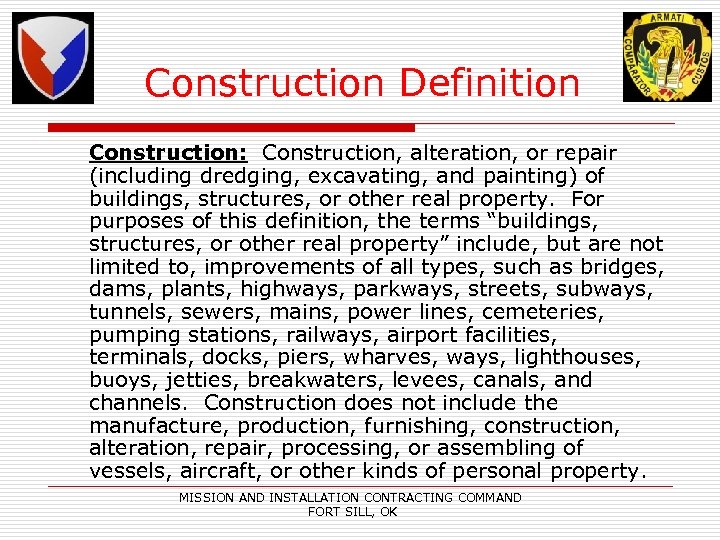 Construction Definition Construction: Construction, alteration, or repair (including dredging, excavating, and painting) of buildings,