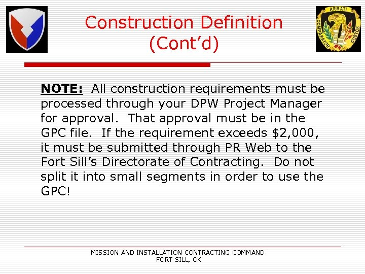 Construction Definition (Cont'd) NOTE: All construction requirements must be processed through your DPW Project