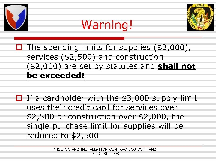 Warning! o The spending limits for supplies ($3, 000), services ($2, 500) and construction
